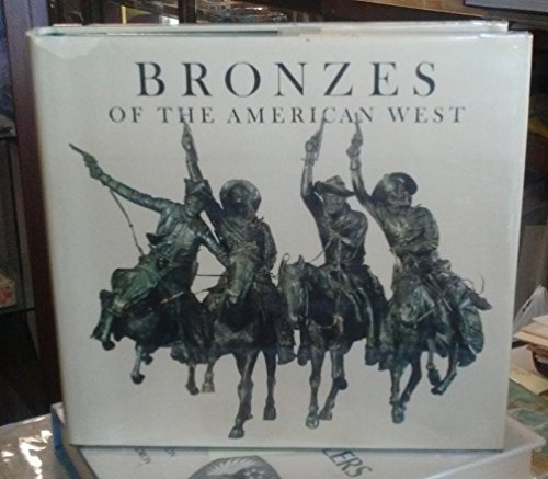 Bronzes Of The American West: Broder, Patricia Janis; Broder, Patricia Janis