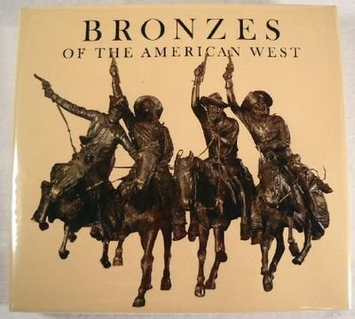 BRONZES OF THE AMERICAN WEST.: Broder, Patricia Janis.