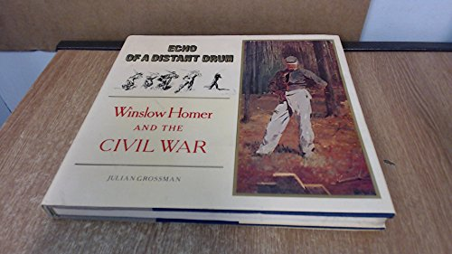 9780810902251: Echo of a Distant Drum:Winslow Homer and the Civil War