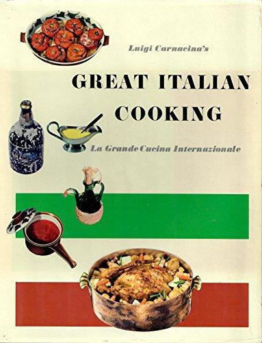 Great Italian Cooking. LA Grande Cucina Internazionale.: Luigi, Carnacina