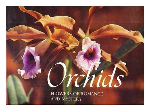 Orchids, Flowers of Romance and Mystery: Kramer, Jack {Text
