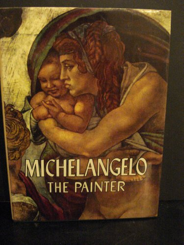 Michaelangelo The Painter: Michaelangelo; Valerio Mariani (text)