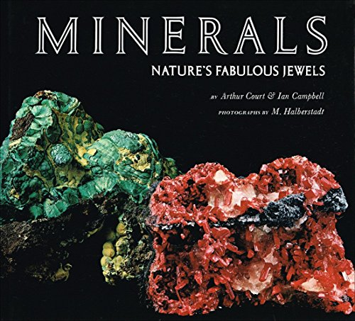 Minerals: Nature's Fabulous Jewels: Arthur M. Court,
