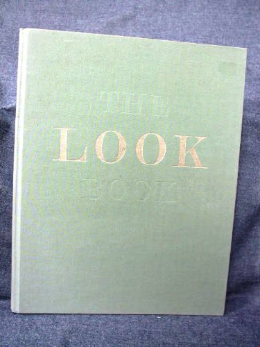 THE LOOK BOOK: EDITED BY LEO ROSTEN~FOREWORD BY GARDNER COWLES