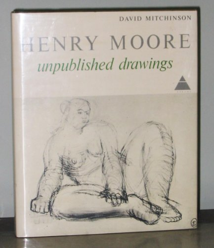 Henry Moore: Unpublished Drawings: Mitchinson, David