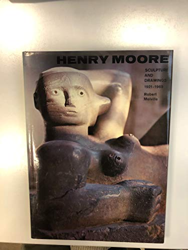 Henry Moore; sculpture and drawings, 1921-1969: Melville, Robert