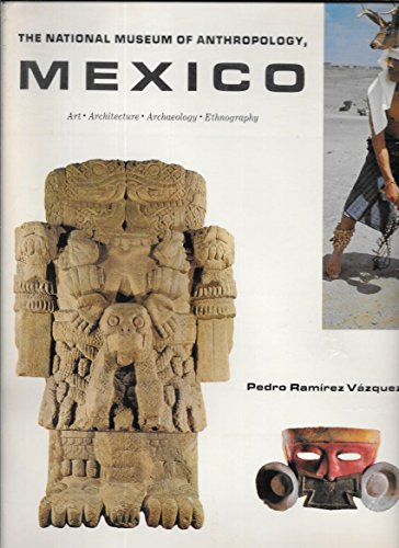 9780810903425: The National Museum of Anthropology: Mexico: Art; Architecture; Archaeology; Anthropology