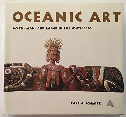 9780810903517: Oceanic Art: Myth, Man and Images in the South Seas