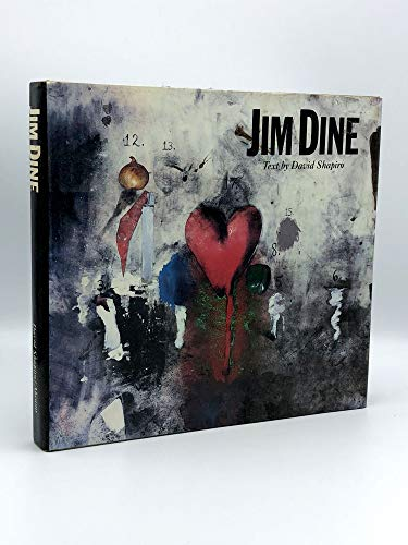 Jim Dine: Painting What One Is: Shapiro, David