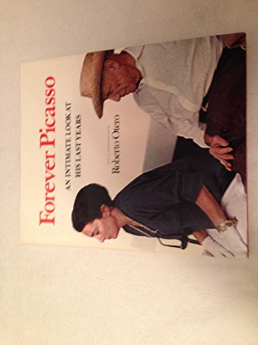 Forever Picasso An Intimate Look at His Last Years: Otero, Roberto (Elaine Kerrigan, Trans)