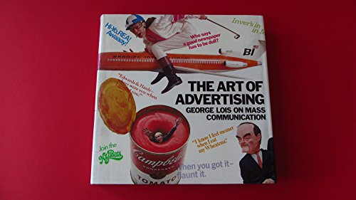 9780810903739: The Art of Advertising: George Lois on Mass Communication