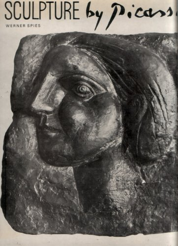 Sculpture By Picasso With A Catalogue Of The Works.
