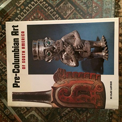 Pre-Columbian Art of South America: Lapiner, Alan