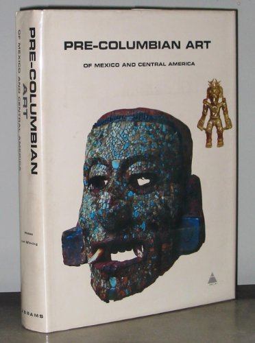 Pre-Columbian art of Mexico and Central America. Text and notes by Hasso Von Winning Selection of ...