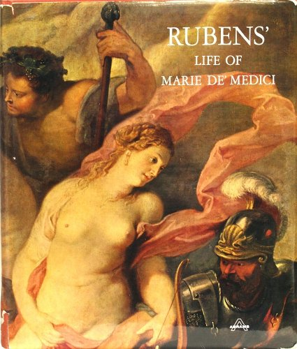 Rubens' Life of Marie De Medici: Thuillier, Jacques; Foucart, Jacques