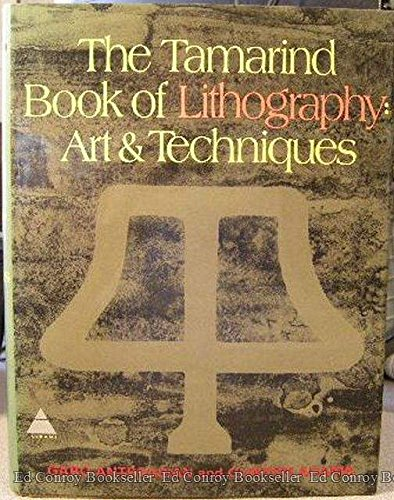9780810904965: The Tamarind Book of Lithography: Art and Techniques
