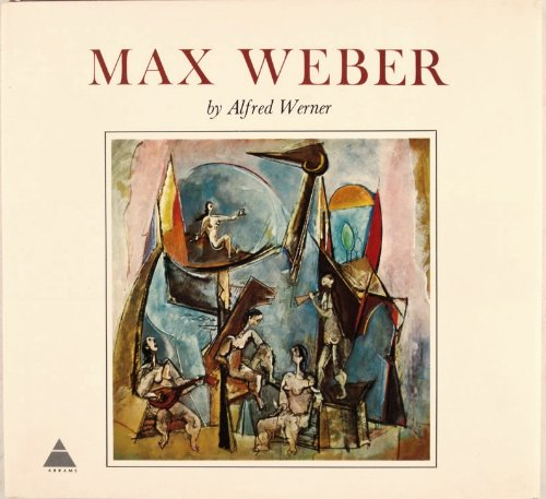 Max Weber; Text by Alfred Werner.: Weber, Max, 1881-1961)