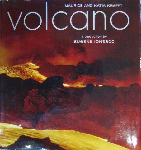 Volcano: Krafft, Maurice and Katia, Eugene Ionesco [introduction by], Max Gerard [poems by]