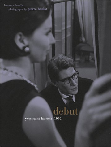 9780810905610: Debut: Yves Saint Laurent 1962