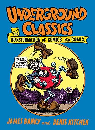Underground Classics: The Transformation of Comics into Comix: Kitchen, Denis; Danky, James