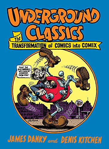 9780810905986: Underground Classics: The Transformation of Comics into Comix