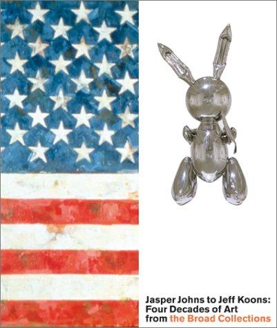 Jasper Johns to Jeff Koons: Four Decades: Barron, Stephanie, et
