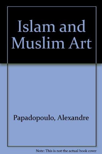 Islam and Muslim Art: Papadopoulo, Alexandre