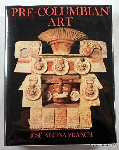 Pre-Columbian Art: Franch, Jose Alcina