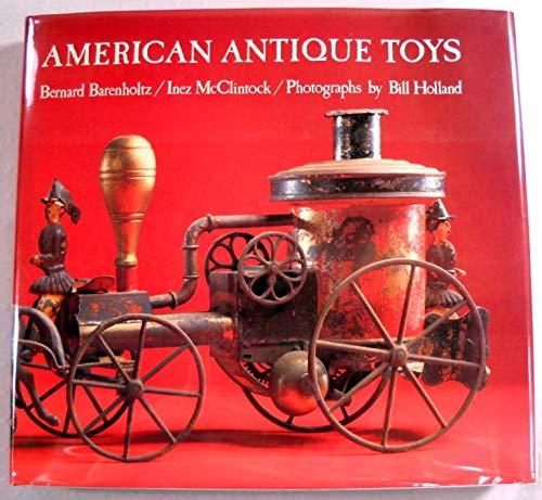 American Antique Toys 1830-1900: Barenholtz, Bernard & McClintock, Inez
