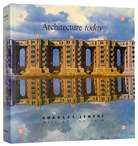 Architecture today: jencks, Charles; Chaitkin, william