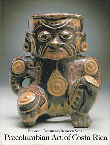 Pre-Columbian Art of Costa Rica: Between Continents, Between Seas: Suzanne et al Abel