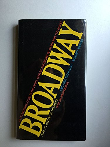 BROADWAY, FROM THE BATTERY TO THE BRONX: Shepard, Richard F. ; Drechsler-Marx, Carin