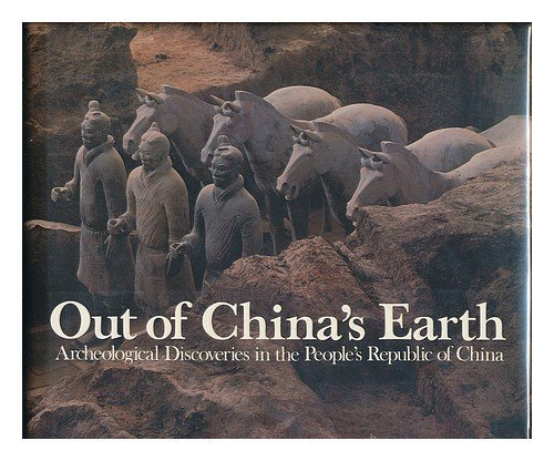 Out of China's earth: Archeological discoveries in the People's Republic of China: Hao ...