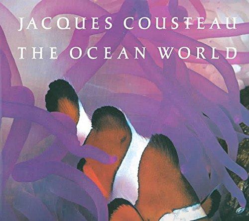 Jacques Cousteau: The Ocean World: Jacques Yves Cousteau