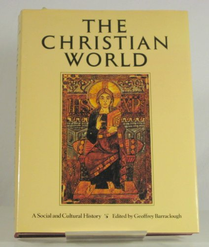 Christian World: A Social and Cultural History of Christianity: Barraclough, Geoffrey