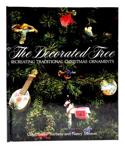 9780810908055: The Decorated Tree : Recreating Traditional Christmas Ornaments