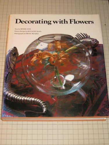 Decorating With Flowers: Maia, Ronaldo] Otis, Denise