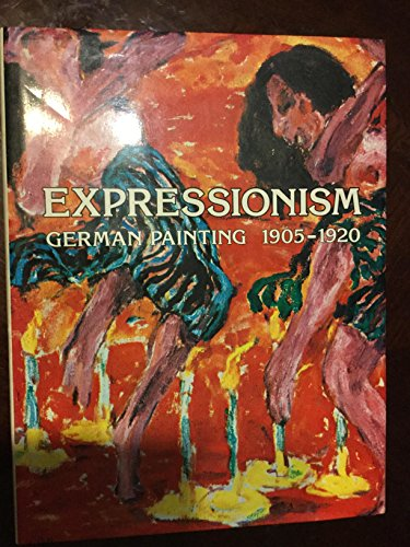9780810908529: Expressionism: German Painting, 1905-1920 (English and German Edition)