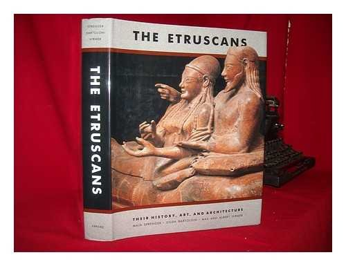 THE ETRUSCANS. Their History, Art, And Architecture.: Sprenger, Maja, Gilda Bartolonia, Max and ...