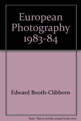 European Photography 83 - 84 (1983-1984): Booth-Clibborn, Edward, Ed.