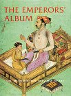 9780810908864: The Emperors' Album: Images of Mughal India