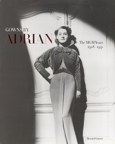 Gowns by Adrian: The MGM Years 1928-1941 (0810908980) by Gutner, Howard