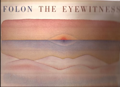 9780810909069: The Eyewitness : 26 Watercolors and a Text by the Artist / Folon
