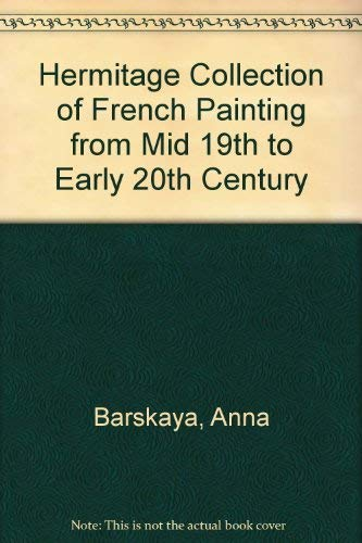 Hermitage Collection of French Painting from Mid 19th to Early 20th Century: Barskaya, Anna