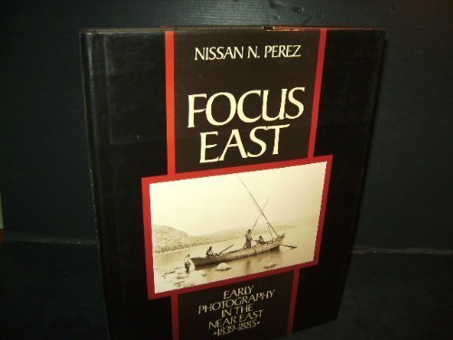 9780810909243: Focus East: Early Photography in the Near East (1839-1885)