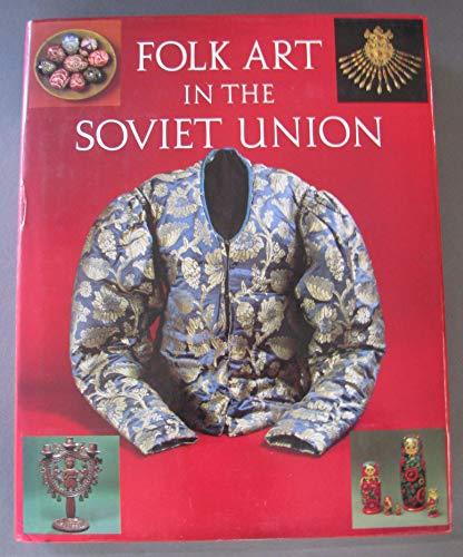 Folk Art in the Soviet Union: Razina, Tatyana; Cherkasova, Natalia; Kantsedikas, Alexander; Smirnov...