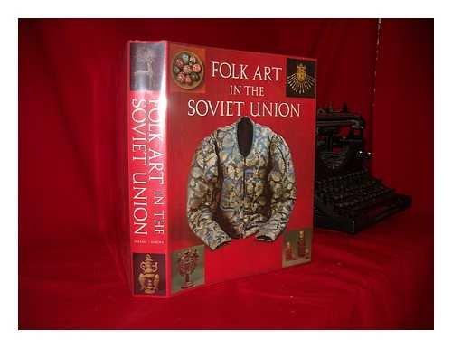 Folk Art in the Soviet Union: Tatyana Razina, Natalia