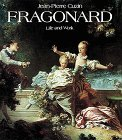 Jean-Honore Fragonard: Life and Work : Complete Catalogue of the Oil Paintings: Cuzin, Jean-Pierre