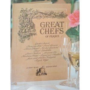 Great Chefs of France: The Masters of: Blake, Anthony &
