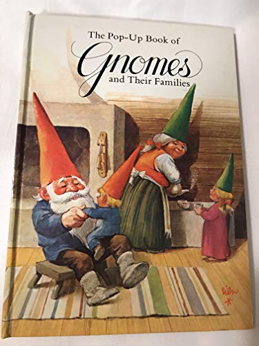 The Pop-up Book of Gnomes and their: Rien Poortvliet; Wil